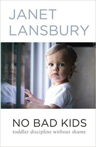 No Bad Kids by Janet Lansbury