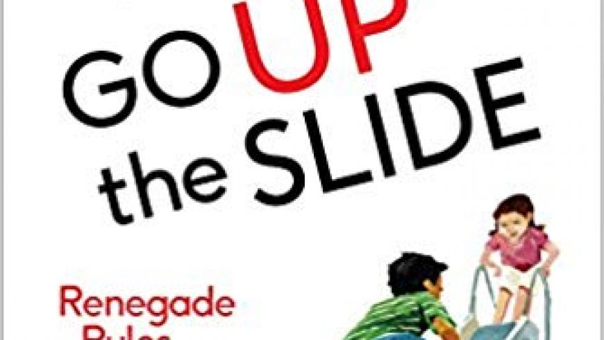It's OK to Go UP the Slide by Healther Shumaker
